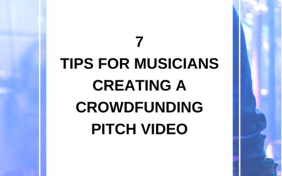 7 tips for musicians creating a crowdfunding pitch video